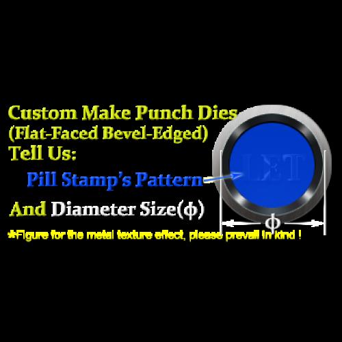 Custom make pill dies