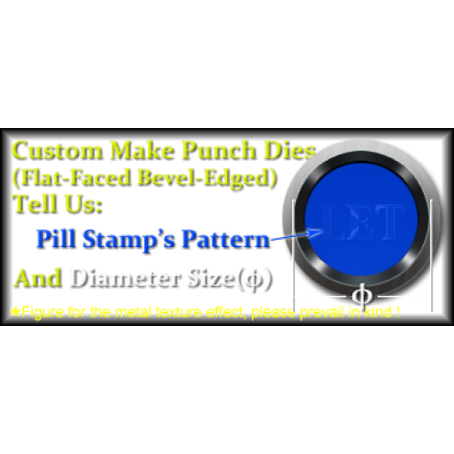 Custom make pill dies