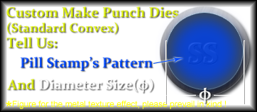 custom make Standard Convex pill dies